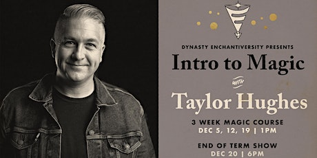 Intro to Magic w/ Taylor Hughes! Class #2 tickets