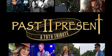 Past II Present: A Toto Tribute Band tickets