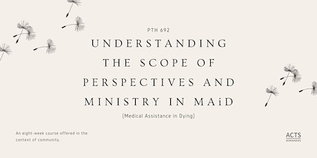 Eight Weeks: Understanding the Scope of Perspectives and Ministry in MAiD