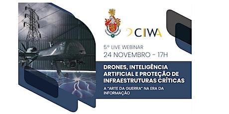 CIIWA Webinar #5 Drones, AI e a Proteção de Infraestruturas Criticas ingressos