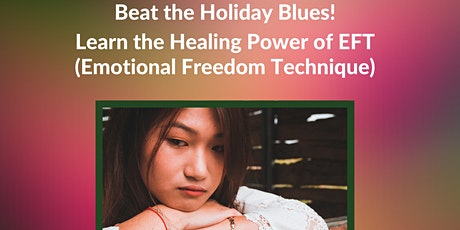 Beat the Holiday Blues! Learn the  Power of Emotional Freedom Technique tickets