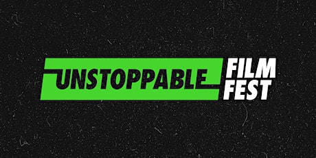 UNSTOPPABLE Film Festival tickets