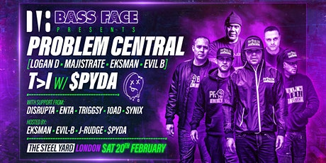 Bass Face // LDN //ProblemCentral-LoganD.Majistrate.EKSMAN.EvilB,T>Iw.Spyda tickets