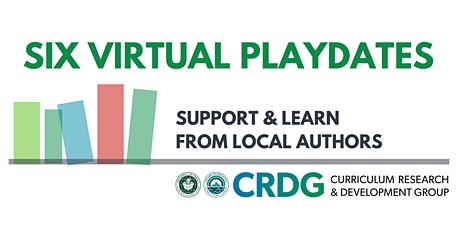 Six Virtual Playdates - Support & Learn From Local Authors tickets