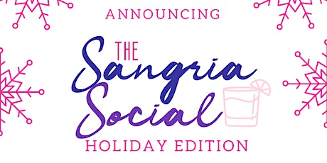 The Sangria Social- Holiday Edition tickets