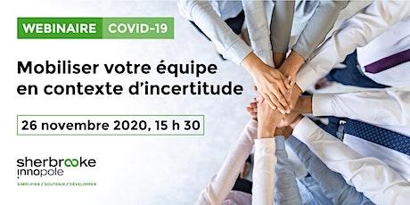 Webinaire COVID-19 | Mobiliser votre équipe en contexte d'incertitude billets