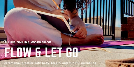 Flow and Let Go // Take a mindful journey with your body, breath, and mind tickets