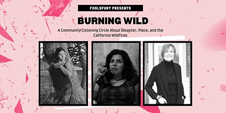 Burning Wild: A Community Listening Circle About Disaster and Place tickets