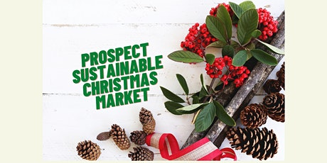 Prospect Sustainable Living Christmas Market tickets