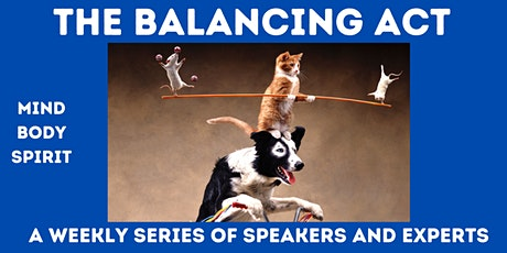 The Balancing Act   Mind-Body-Spirit in  Today's Chaotic World tickets