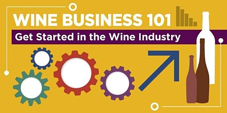 Wine Business 101- I Want to Work in the Wine Business tickets