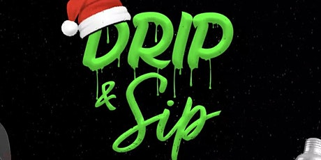 Drip And Sip Houston (Holiday Edition)