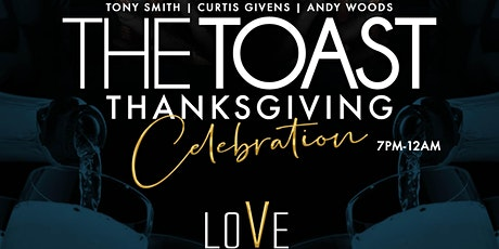 THE TOAST: THANKSGIVING CELEBRATION tickets