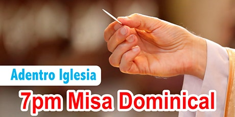 7:00pm Misa Dominical* (Iglesia) tickets