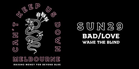 Can't Keep Us Down - Sunday 9PM SESSION w/ BAD/LOVE + WAKETHEBLIND tickets