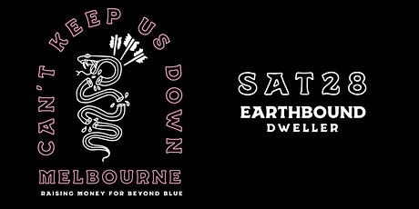 Can't Keep Us Down - Saturday 9PM SESSION w/ EARTHBOUND + DWELLER tickets