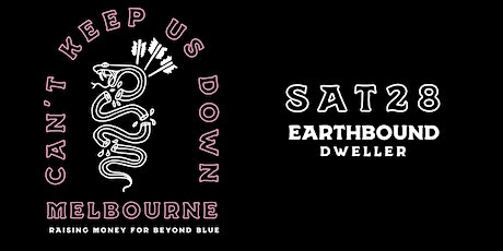 Can't Keep Us Down - Saturday 7PM SESSION w/ EARTHBOUND + DWELLER tickets
