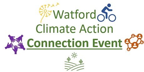 Watford Climate Action Connection Event tickets