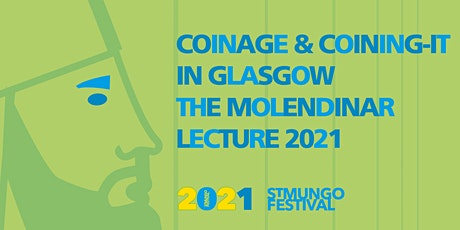 Coinage & Coining It in Glasgow – The Molendinar Lecture 2021 tickets