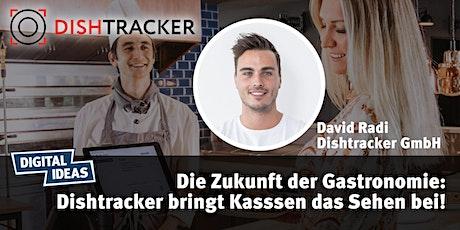 Die Zukunft der Gastronomie: Dishtracker bringt Kassen das Sehen bei! Tickets