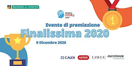 """Finalissima concorso di idee """"PensoFUTURO 2020"""" biglietti"""