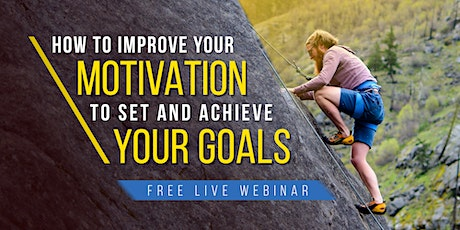 How to Improve Your Motivation  | Free Live Webinar tickets