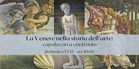 La Venere nella storia dell'arte: capolavori a confronto biglietti