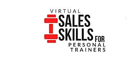 Virtual Sales Skills for Personal Trainers tickets