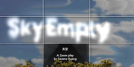 zoom play: Sky Empty tickets