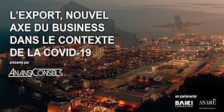L'export, nouvel axe du business dans le contexte de la COVID-19 ? billets