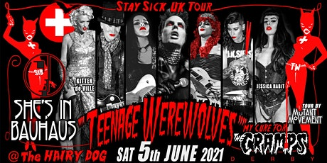Teenage Werewolves(The Cramps tribute)/ She's In Bauhaus DERBY tickets