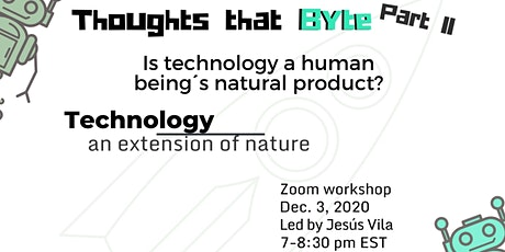 Thoughts that Byte: Is technology a human being's natural product? tickets