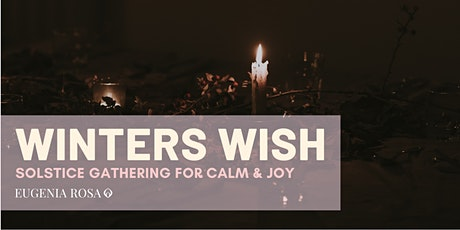 Winters Wish - Women's Solstice Eve Circle for Calm & Joy tickets