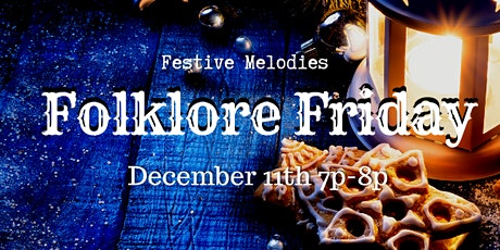 Folklore Friday: Festive Melodies tickets