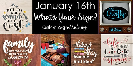 Who's Crafty @ Home - What's Your Sign?  Custom Sign Making tickets