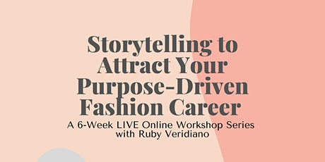 Storytelling to Attract Your Purpose-Driven Fashion Career tickets