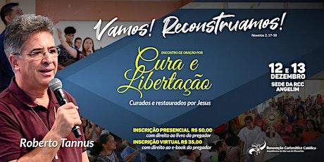 Encontro Curados e Restaurados por Jesus - Edição Presencial ingressos