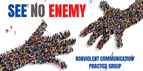 See No Enemy: Nonviolent Communication (NVC) Practice Group tickets