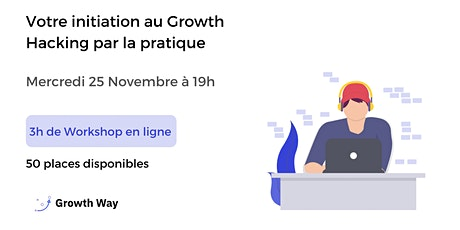 Initiation au Growth hacking par la pratique ! tickets