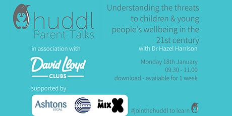 Huddl Parent Talk - Understanding the threats to CYP's wellbeing tickets