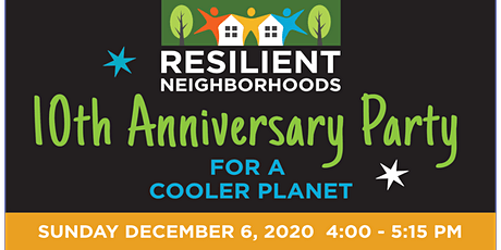 Resilient Neighborhoods 10th Anniversary Party tickets
