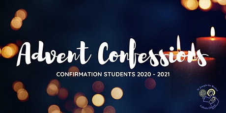 Confirmation Students (2020-2021) - Advent Confessions tickets