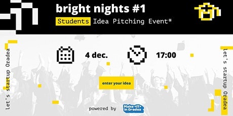 Bright Nights #1  -  Students idea pitching event tickets