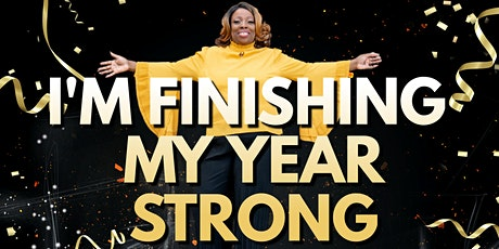 I'M FINISHING MY YEAR STRONG tickets