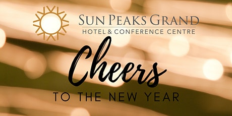 New Year's Eve Dinner - 5:30 Seating -  Sun Peaks Grand Ballroom  Salon A tickets