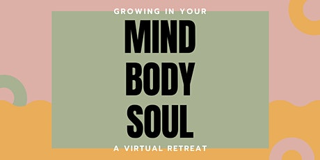 Growing in your MIND BODY SOUL Retreat tickets