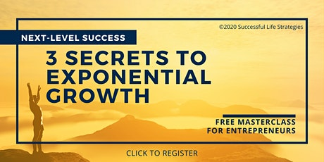 3 Secrets to Exponential Growth for Entrepreneurs tickets
