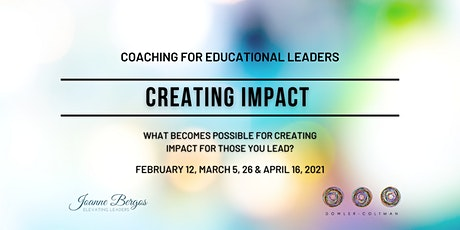 CREATING IMPACT - Coaching for Educational Leaders tickets