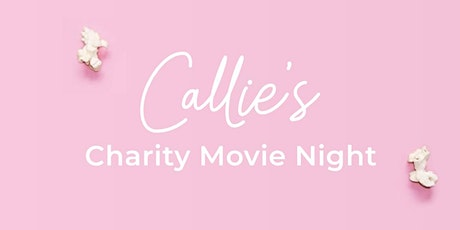 Callie's 31st Birthday - Charity Movie Night tickets