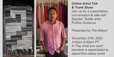 Online Artist Talk & Trunk Show: Porfirio Gutierrez tickets